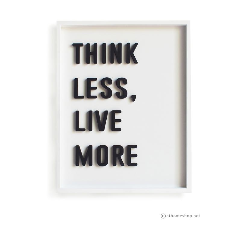 วอลล์อาร์ตตัวอักษร 3 มิติ THINK LESS, LIVE MORE พื้นขาวกรอบขาว