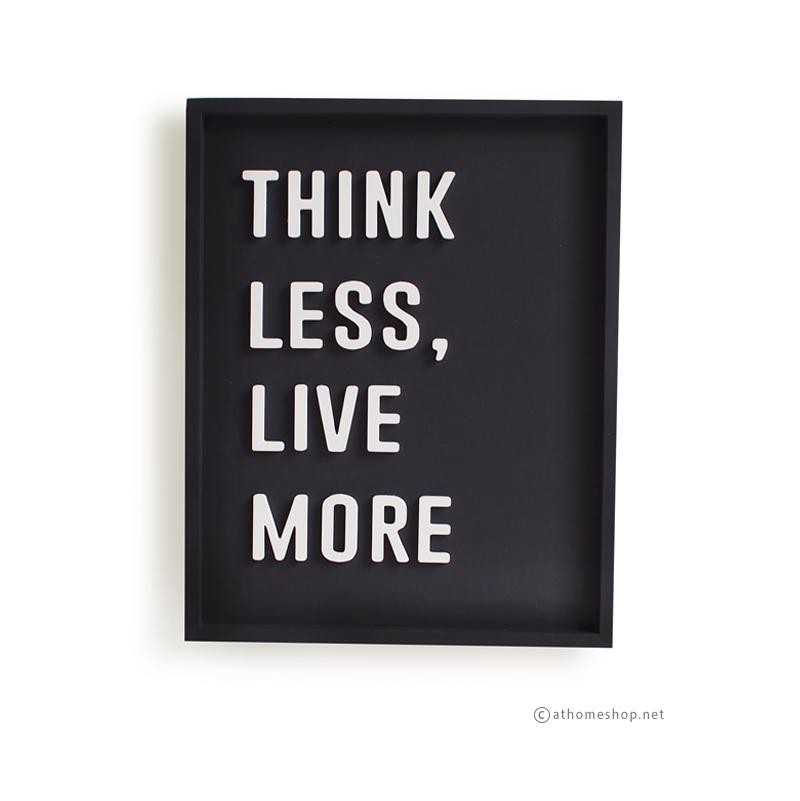 วอลล์อาร์ตตัวอักษร 3 มิติ THINK LESS, LIVE MORE พื้นดำกรอบดำ