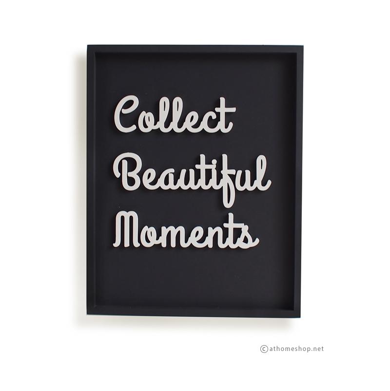 วอลล์อาร์ตตัวอักษร 3 มิติ COLLECT BEAUTIFUL MOMENT พื้นดำกรอบดำ